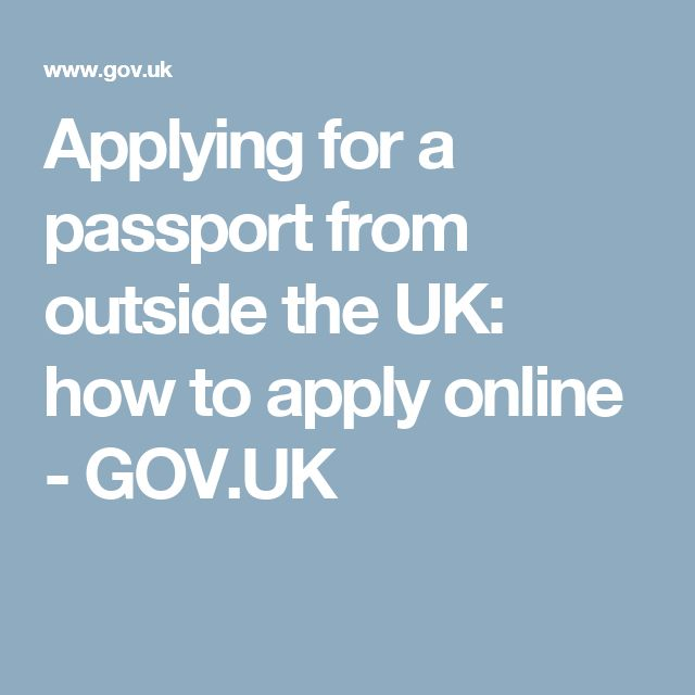 Applying for a passport from outside the UK: how to apply online - GOV.UK