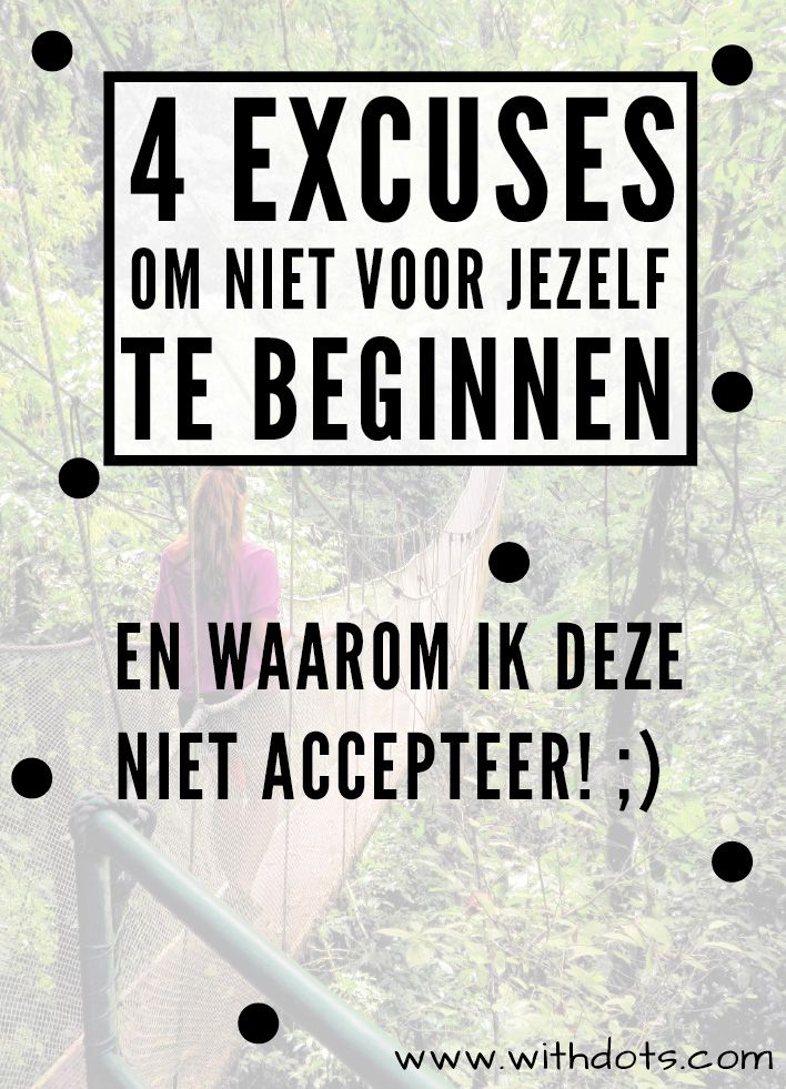 4 excuses om niet voor jezelf te beginnen (en waarom ik deze niet accepteer) werken zonder opleiding, geen geld, geen tijd, faalangst.. Jij kunt dit! Ik help je wel!