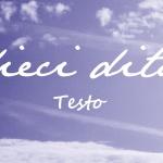 Testo Dieci Dita: Dieci Dita, Luis Il, The Myth, Claudio Baglioni, Testo Dieci