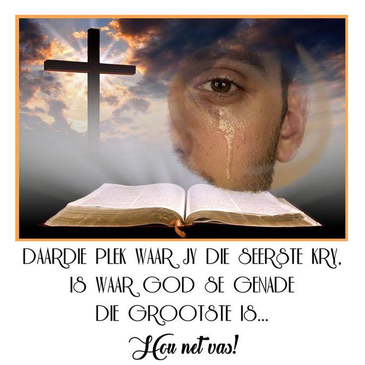 DAARDIE PLEK WAAR JY DIE SEERSTE KRY, IS WAAR GOD SE GENADE DIE GROOTSTE IS... Hou net vas!