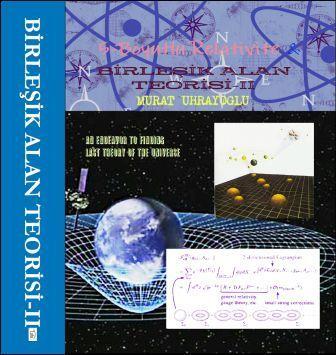 """""""Kainatın meydana gelişini izah eden """"Büyük Patlama"""" (Big Bang) isimli popüler teori yerine, İzafiyet teorisinin 5. boyuta genelleştirilmesi..."""
