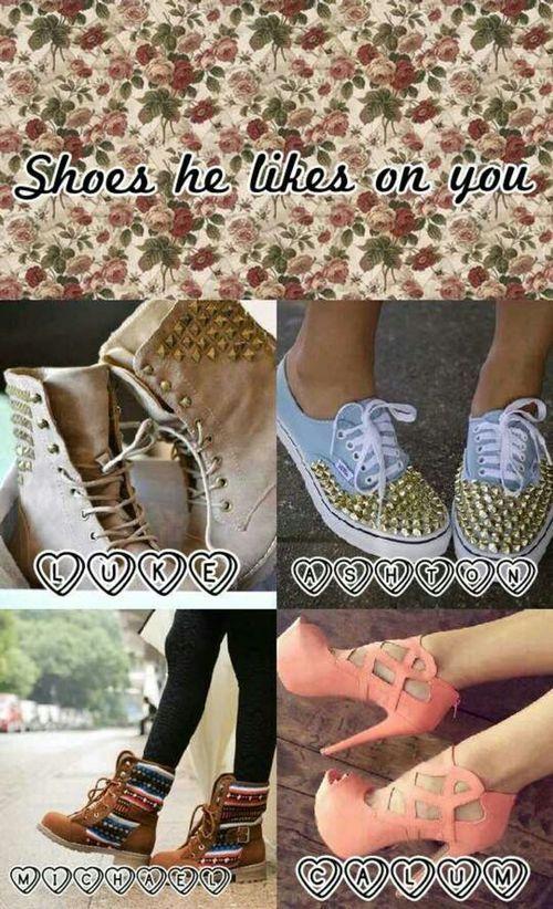 Shoes he like on you. 5SOS preferences