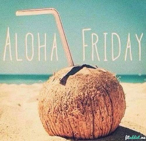 Aloha Friday! Last Friday of May
