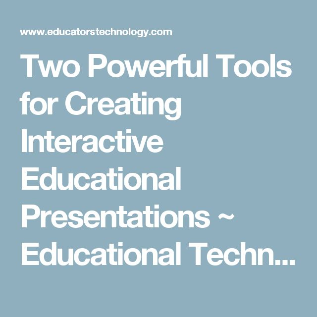 Two Powerful Tools for Creating Interactive Educational Presentations ~ Educational Technology and Mobile Learning