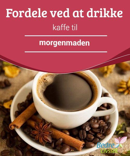 Fordele ved at drikke kaffe til morgenmaden  Er du en af de #mennesker, der bare ikke kan starte din dag uden en kop kaffe? Vi er glade for at kunne fortælle dig, at det altid er sundt, når du ved, hvilke fødevarer det går godt #sammen med. Kaffe er #verdens anden mest indtaget #drikkevare efter vand.
