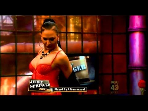 Jerry Springer Show - Played By A Transsexual - Full ...