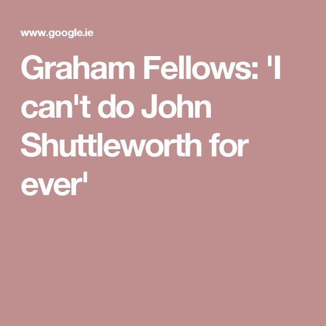 Graham Fellows: 'I can't do John Shuttleworth for ever'