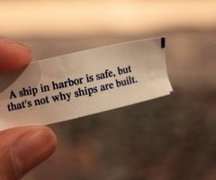 Come sail your ships around me: Life Quotes, Fortune Cookies, Ships, Take A Risks, Favorite Quotes, Sailing Away, True Stories, Comforter Zone, Take Risks