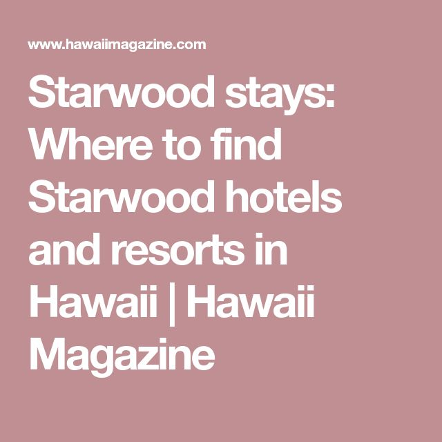 Starwood stays: Where to find Starwood hotels and resorts in Hawaii | Hawaii Magazine