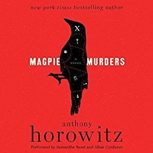 """Magpie Murders, by Anthony Horowitz (2017). """"Masterful, clever, and relentlessly suspenseful, [this story] is a deviously dark take on vintage English crime fiction in which the listener becomes the detective."""" (Website)"""