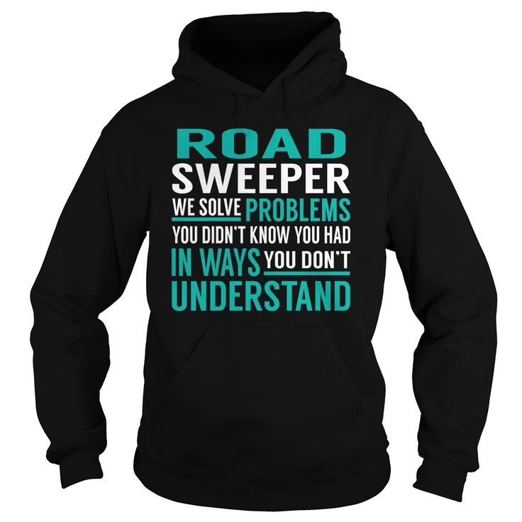 Road Sweeper We Solve Problem Job Title TShirt