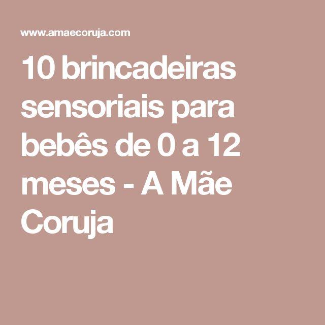 10 brincadeiras sensoriais para bebês de 0 a 12 meses - A Mãe Coruja