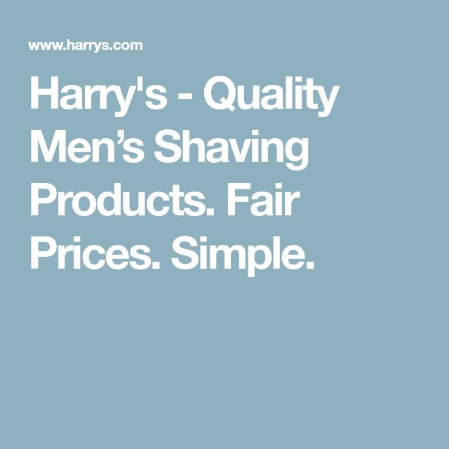 Harry's - Quality Men's Shaving Products. Fair Prices. Simple.