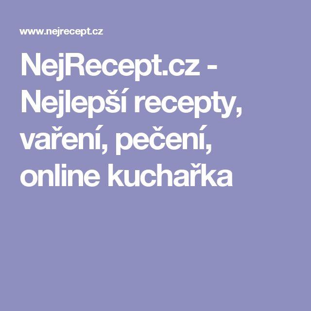 NejRecept.cz - Nejlepší recepty, vaření, pečení, online kuchařka