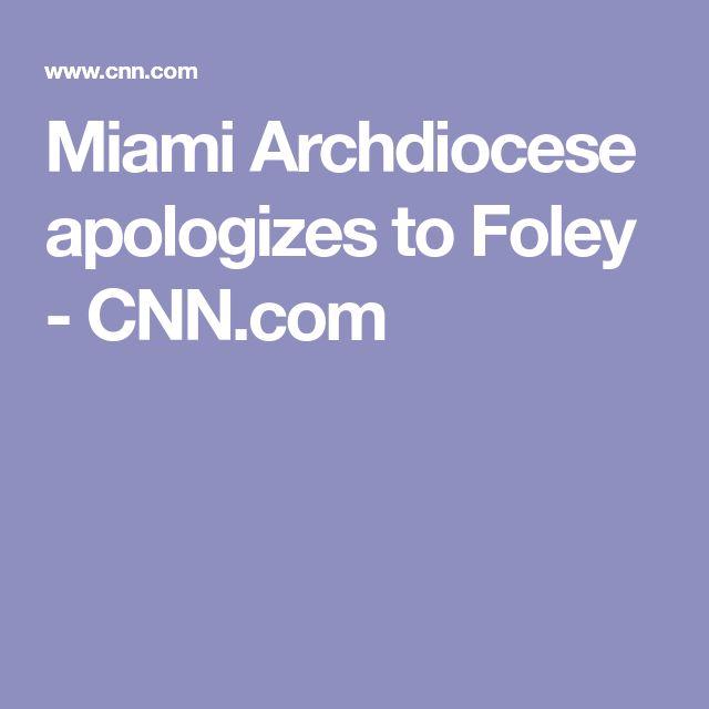 Miami Archdiocese apologizes to Foley - CNN.com