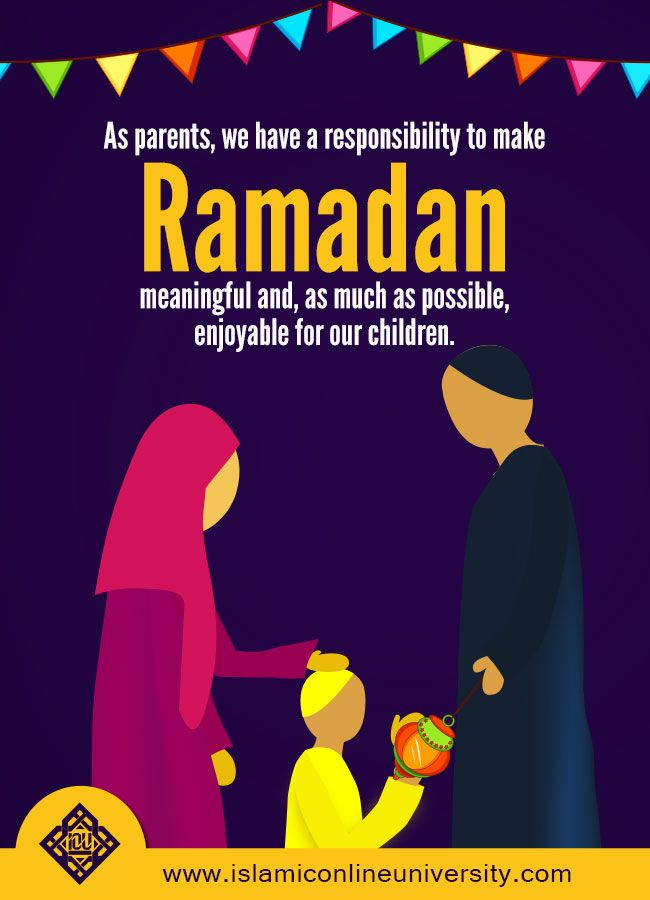 As parents, you have a responsibility to make all religious obligations meaningful and, as much as possible, enjoyable for your children, including Ramadan! #Ramadan #IOURamadan