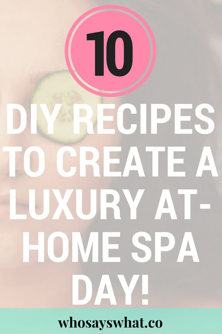 Pamper yourself with this at home spa day routine! 10 DIY recipes to create the most relaxing day ever!