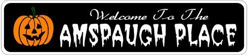 AMSPAUGH PLACE Lastname Halloween Sign - Welcome to Scary Decor, Autumn, Aluminum - 4 x 18 Inches by The Lizton Sign Shop. $12.99. Predrillied for Hanging. 4 x 18 Inches. Aluminum Brand New Sign. Rounded Corners. Great Gift Idea. AMSPAUGH PLACE Lastname Halloween Sign - Welcome to Scary Decor, Autumn, Aluminum 4 x 18 Inches - Aluminum personalized brand new sign for your Autumn and Halloween Decor. Made of aluminum and high quality lettering and graphics. Made...