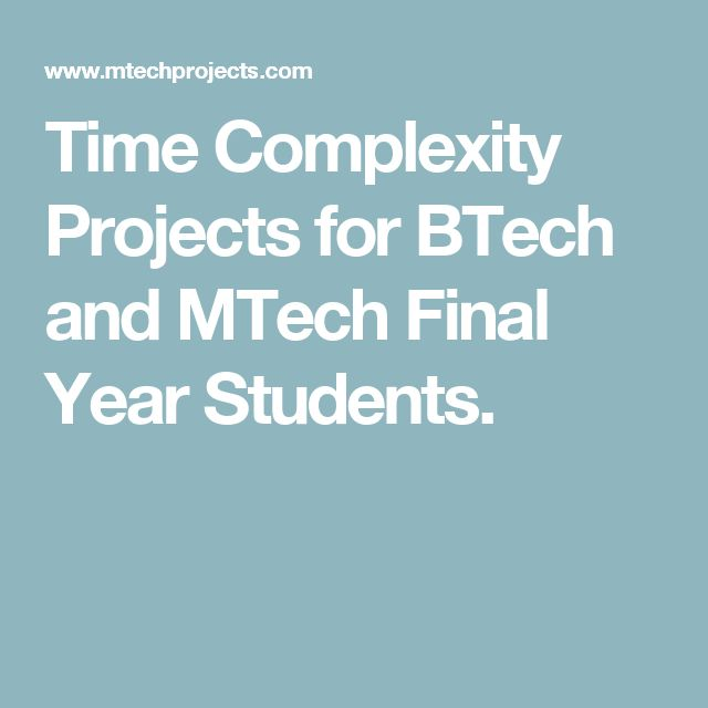 Time Complexity Projects for BTech and MTech Final Year Students.