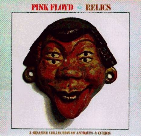 Pink Floyd - Relics - I always did like the obscure ones.  I think I have three different versions of this.