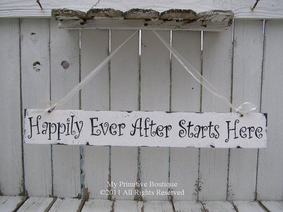 HAPPILY EVER AFTER Starts HereSigns For Rehearal Dinner, Shabby Chic Signs, Happily Ever After Start Here, Fairy Tales, Wedding Shabby Chic, Romantic Weddings, Super Signs, Fairies Tales Wedding, Fairy Tale Weddings
