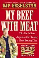 "Food list for My Beef with Meat by Rip Esselstyn (2013) - eat a ""Plant-Strong"" diet without any animal products: Unprocessed, whole foods – whole grains, vegetables, fruits, legumes. #vegan – no meat, poultry, eggs, dairy. Low fat, no oil."