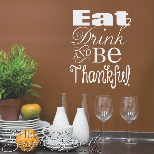 Kitchen And Dining Room Gratitude Wall Decal That Reads Eat Drink Be Thankful