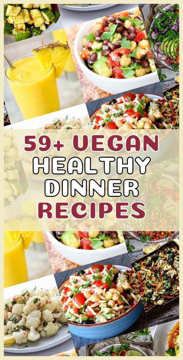 Collection Of The 59 Best Vegan Healthy Dinner Dishes You
