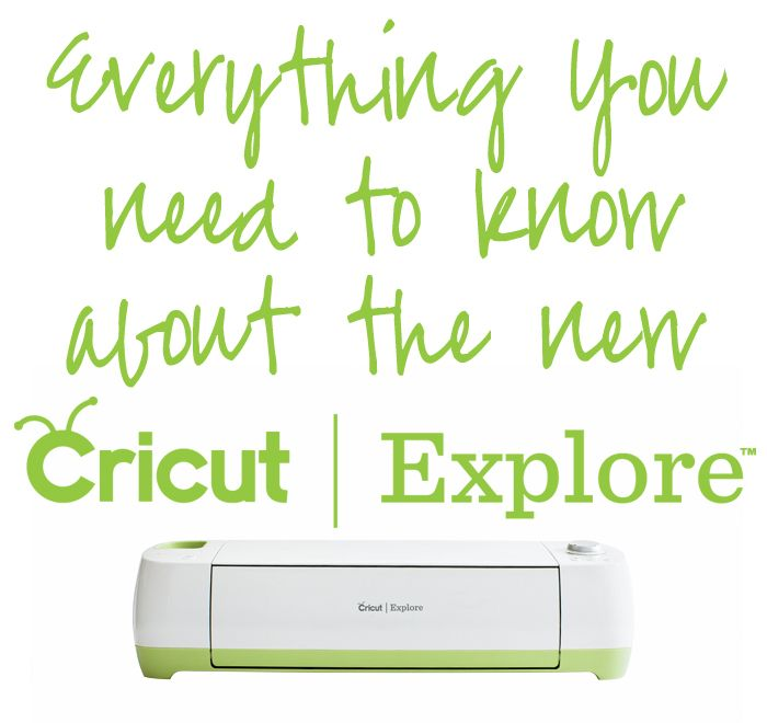 Everything You Need to Know About the New Cricut Explore™ @Cricut®®®® #ExploreCricut - so going to need this. cc: @Sasha Mlejnek Nygaard