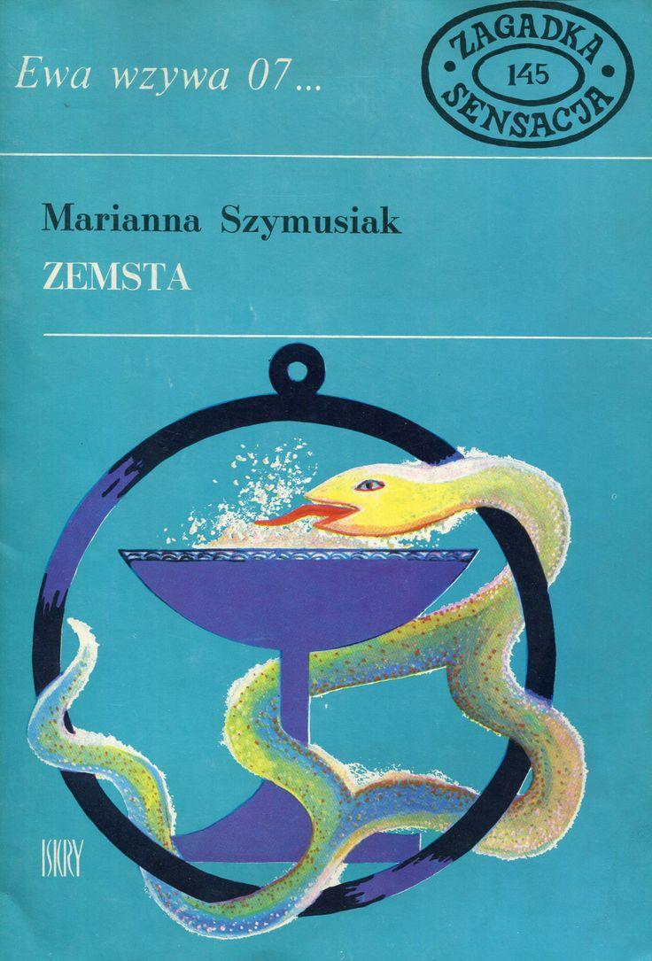 """""""Zemsta"""" Marianna Szymusiak Cover by Jerzy Rozwadowski Book series Ewa wzywa 07 Published by Wydawnictwo Iskry 1989"""