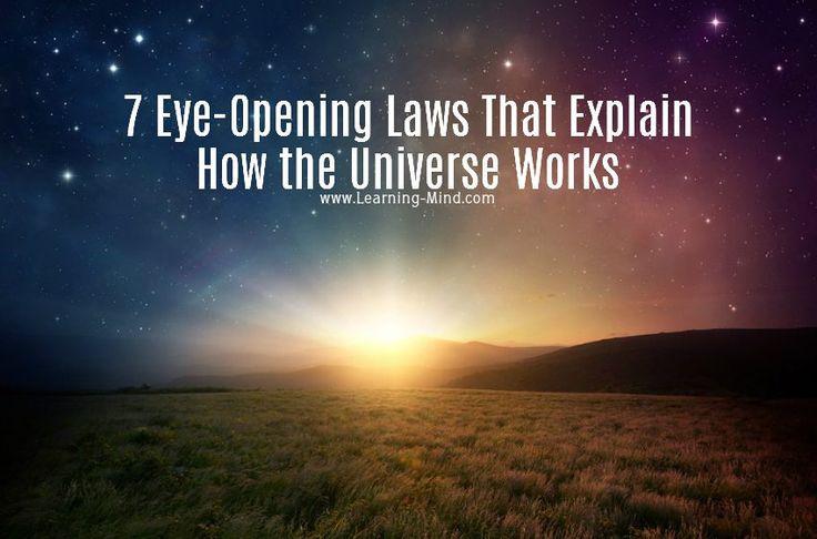 7 Eye-Opening Laws That Explain How the Universe Works   via @learningmindcom   learning-mind.com