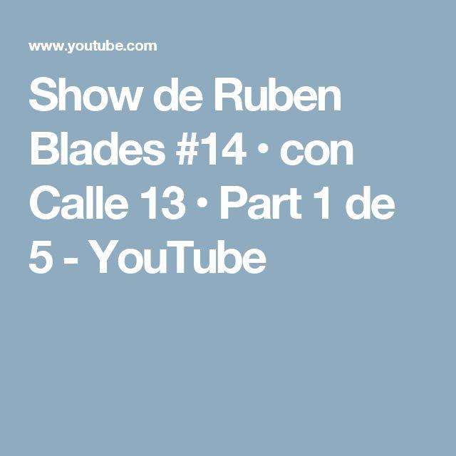 Show de Ruben Blades #14 • con Calle 13 • Part 1 de 5 - YouTube
