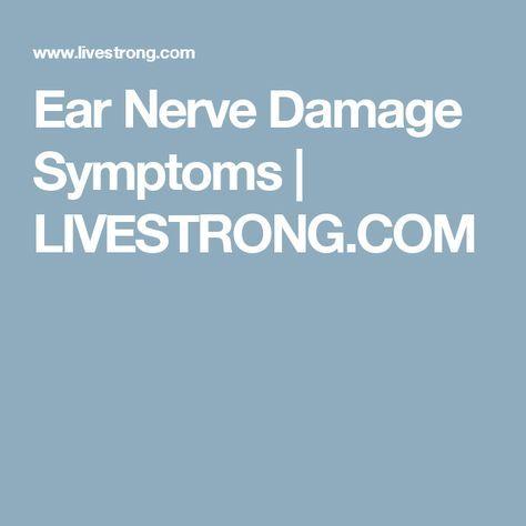 Ear Nerve Damage Symptoms | LIVESTRONG.COM