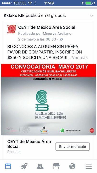 SI CONOCES A ALGUIEN SIN PREPA FAVOR DE COMPARTIR, INSCRIPCIÓN $250 Y SOLICITA UNA BECA!!! OFICINAS EN , MIXCOAC, PINO SUÁREZ, JUANACATLÁN E IZTAPALAPA.  DIRECTAMENTE CON LA LIC. MINERVA ARELLANO CURP O INE  EDAD MINIMA 17 AÑOS HASTA 60 AÑOS DE EDAD. COMUNICATE AL 55-22-07-89 / 56-85-83-40/ 55-42-37-14/ 56-85-82-81 O ENVIA UN CORREO marellano@ceyt.mx.  CERTIFICA TU PREPARATORIA A TRAVÉS DE COLEGIO DE BACHILLERES.  ORGANIZA TUS HORARIO Y  ELIGES SI ESTUDIAS UNO O DOS DIAS.  HAY GRUPOS DE…