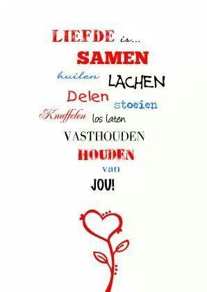'Liefde is..... samen, huilen, lachen, delen, stoeien, knuffelen, los laten, vasthouden, houden van jou!'
