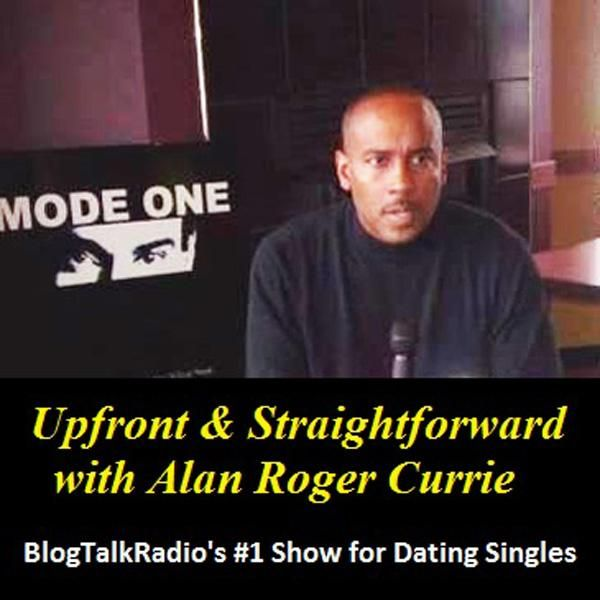 """""""Upfront & Straightforward"""" with Host Alan Roger Currie - Every Thursday @ 10pm ET / 9pm CT / 7pm PT"""