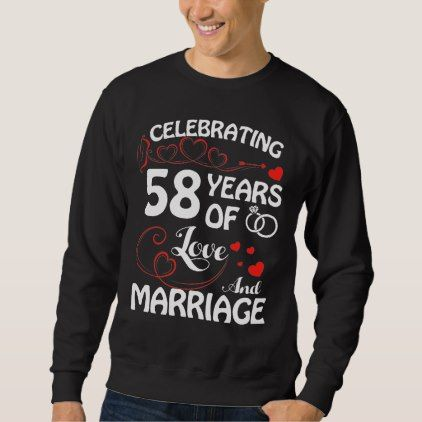 58th Anniversary Tee. Costume For Husband Wife. Sweatshirt  $38.00  by AnniversaryAndAge  - custom gift idea