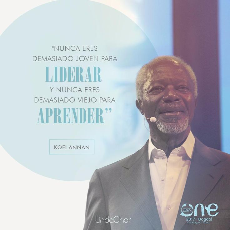 Kofi A. Annan: fue el 7° Secretario General de las Naciones Unidas. En 2001, él y las Naciones Unidas recibieron conjuntamente el Premio Nobel de la Paz. Conoce la conferencia completa en el link de la Bio.  #DespiertaTuLeona #TúEresTuCambio #ControlaTuVida