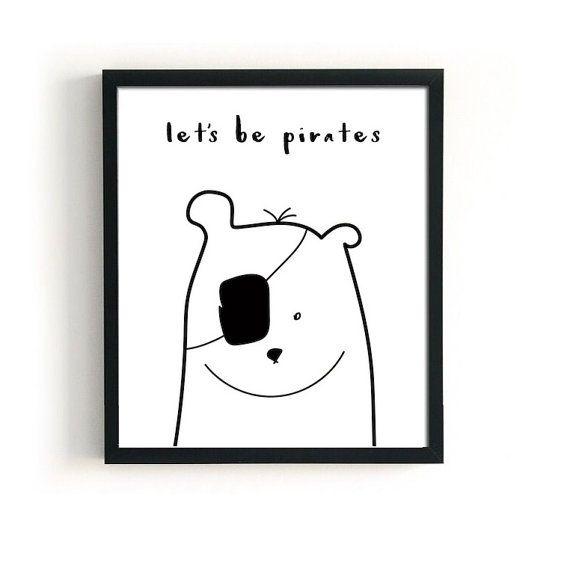 schwarz und weiß lässt sein Piraten Poster, alle Größen Piraten-Illustration, skandinavischen Kinderzimmer Poster, jungen Kinderzimmer Print, Kids Animal Print