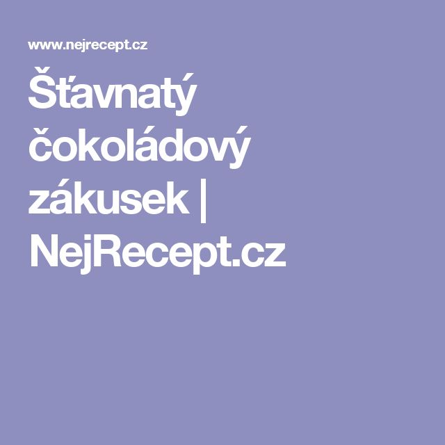 Šťavnatý čokoládový zákusek | NejRecept.cz