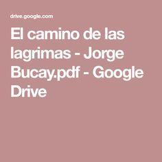 El camino de las lagrimas - Jorge Bucay.pdf - Google Drive