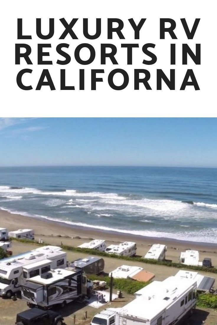 Luxury Rv Resorts In California Luxury Rv Resorts Luxury Rv Rv Parks And Campgrounds