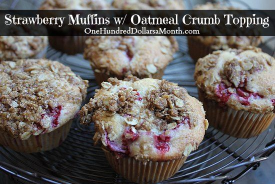 Strawberry Muffins with Oatmeal Crumb Topping - One Hundred Dollars a Month
