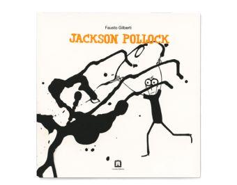 Jackson Pollock - Fausto Gilberti
