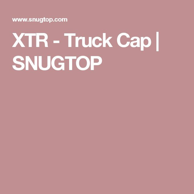 XTR - Truck Cap | SNUGTOP