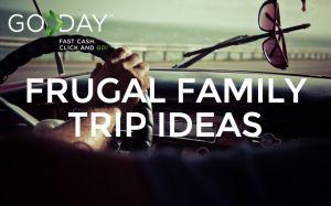 Frugal Family Trip Ideas
