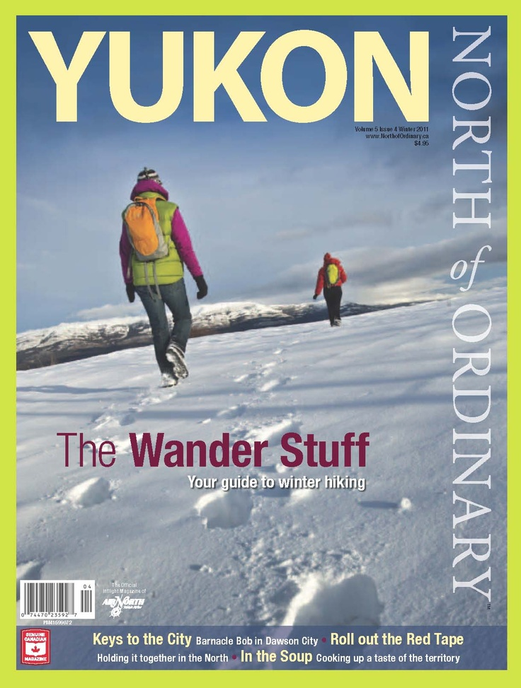 Yukon, North of Ordinary - Winter 2011 (V5I4)