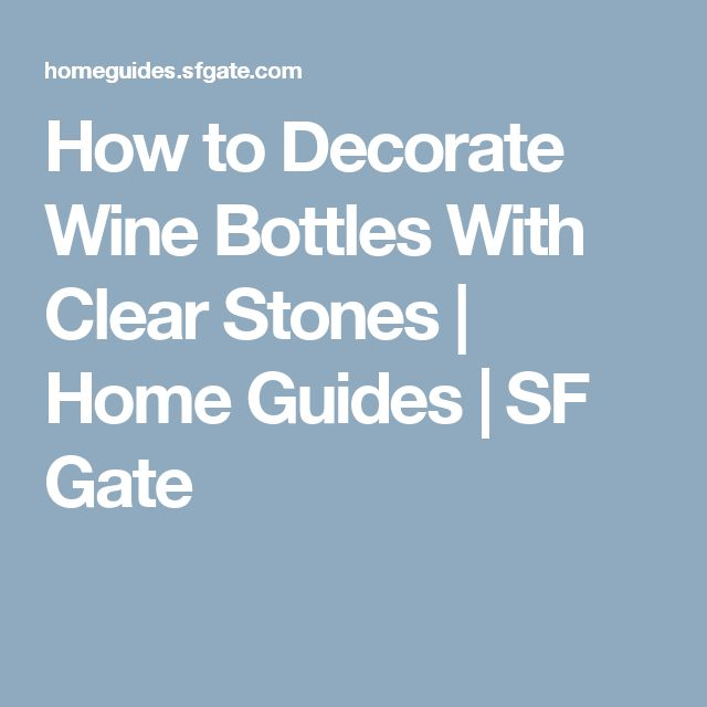 17 Best Ideas About Decorate Wine Bottles On Pinterest