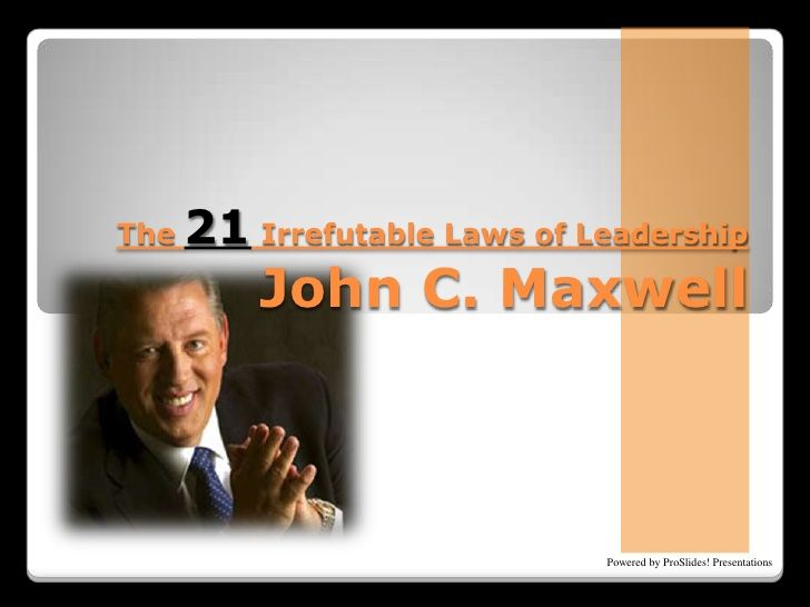 21-irrefutable-laws-of-leadership-john-c-maxwell by Latrina via Slideshare