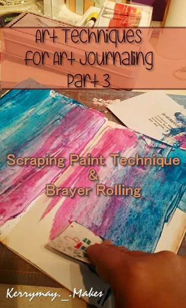 Art JournalingTechniques Series and tutorials pt3 DIY Art Tutorial is all about scraping and brayer rolling acrylic paint to create different effects for your mixed media backgrounds and art / creative journals. These techniques are so easy to achieve they could also be done with your children. Kerrymay._.Makes